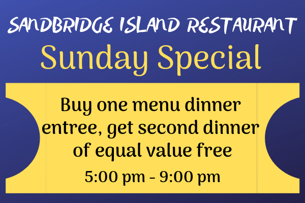 Sunday Special at Sandbridge Island Restaurant